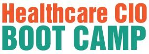 Healthcare CIO Boot Camp