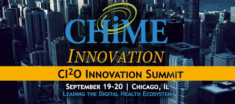 CI²O Innovation Summit - Healthcare IT - CHIME
