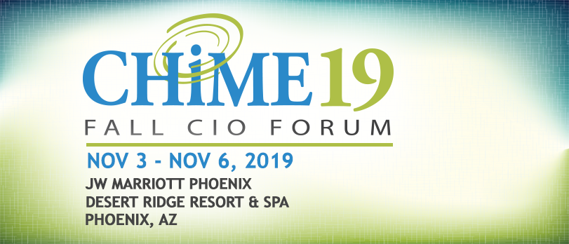 2019 CHIME Fall CIO Forum - Healthcare IT - CHIME